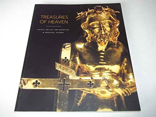9780911886740: Treasures of Heaven: Saints, Relics, and Devotion in Medieval Europe