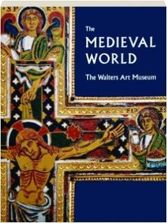 9780911886757: The Medieval World: The Walters Art Museum