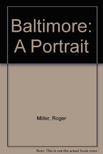 9780911897142: Baltimore: A Portrait