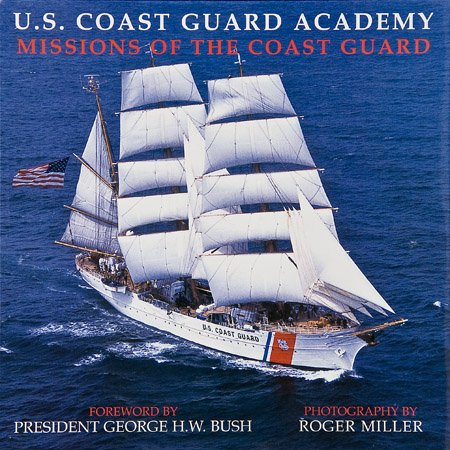 U. S. Coast Guard Academy Missions of the Coast Guard