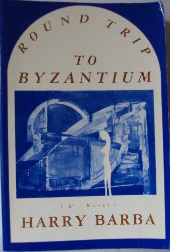 Round Trip to Byzantium: Harry Barba