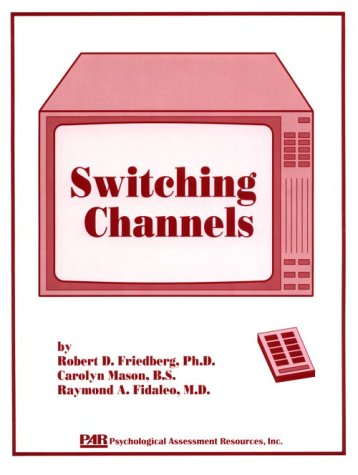 9780911907322: Switching Channels: A Cognitive-Behavioral Workjournal for Adolescents