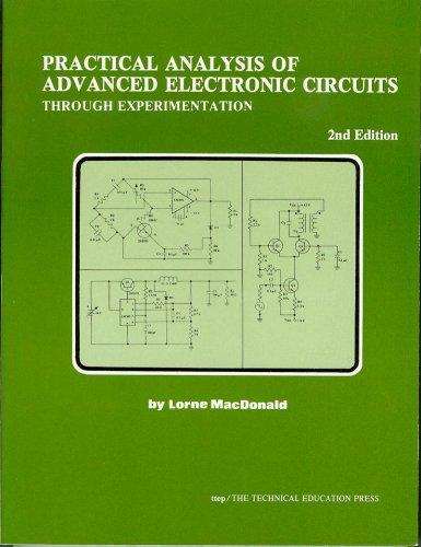 9780911908183: Practical Analysis of Advanced Electronic Circuits: Through Experimentation (Electronic circuit analysis series)