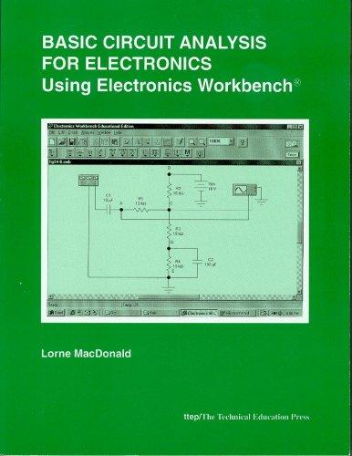 Basic Circuit Analysis for Electronics Using Electronics: MacDonald, Lorne