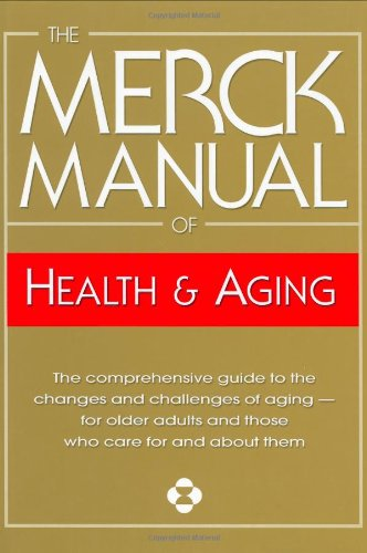 9780911910360: The Merck Manual of Health & Aging: The Comprehensive Guide to the Changes and Challenges of Aging- for Older Adults and Those Who Care For and About Them