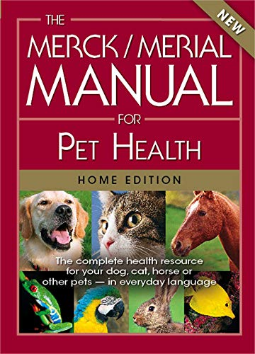 9780911910995: The Merck/Merial Manual for Pet Health: The complete pet health resource for your dog, cat, horse or other pets - in everyday language. (Merck/Merial Manual for Pet Health (Home Edition))