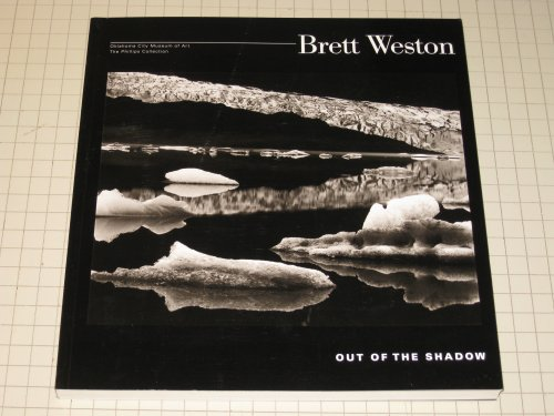 Brett Weston: Out of the Shadow: Stephen Bennett Phillips