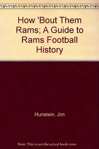 9780911921625: How 'Bout Them Rams; A Guide to Rams Football History