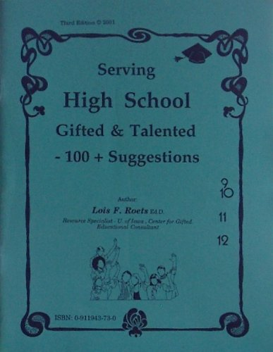 9780911943733: Serving High School Gifted & Talented - 100 + Suggestions