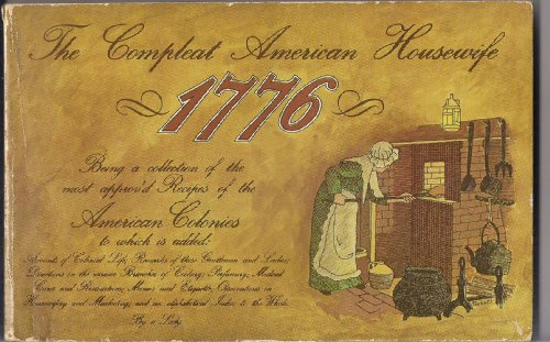 9780911954029: The compleat American housewife 1776