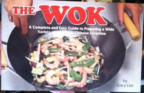 The Wok: A Chinese Cook Book [Cookbook] (SIGNED)