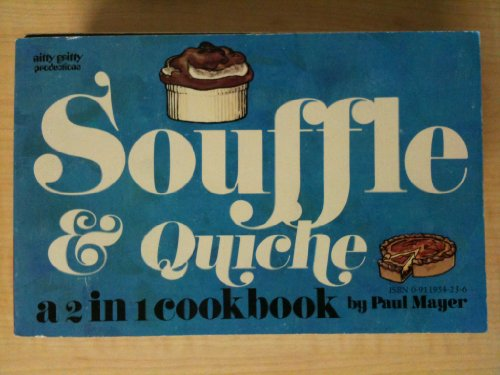 Quiche and Souffle: a 2 in 1 Cookbook: Mayer, Paul