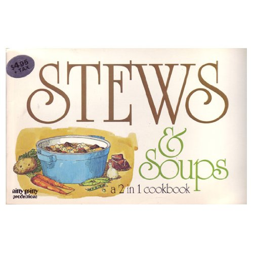 Soups and Stews: [A 2 in 1 Cookbook]: Lindeman, Joanne Waring