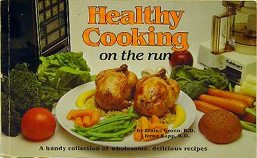 9780911954753: Healthy Cooking on the Run