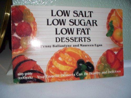 Low Salt, Low Sugar, Low Fat Desserts: Ballantyne, Penny; Egan,