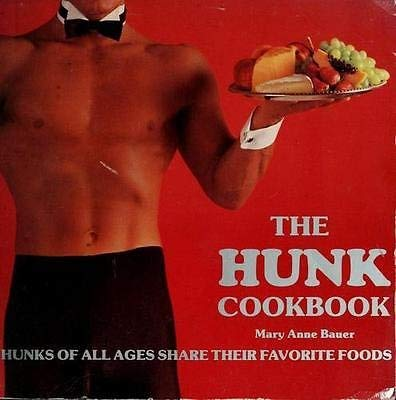 9780911954937: The Hunk Cookbook: Hunks of All Ages Share Their Favorite Foods (A Nitty Gritty cookbook)