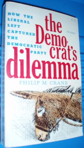 9780911956085: Democrats Dilemma: How the Liberal Left Captured the Democratic Party