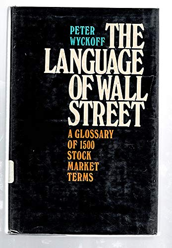 The Language of Wall Street: Peter Wyckoff