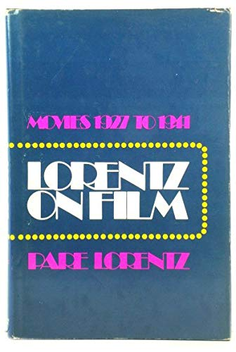 Lorentz on film: Movies 1927 to 1941: Lorentz, Pare