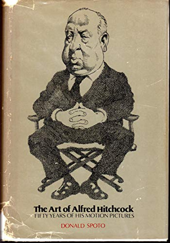 9780911974218: The Art of Alfred Hitchcock: Fifty Years of His Motion Pictures