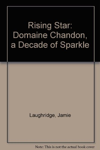 9780911974317: Rising Star: Domaine Chandon, a Decade of Sparkle