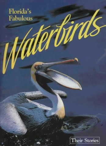 Florida's Fabulous Waterbirds: Their Stories (0911977007) by Winston Williams