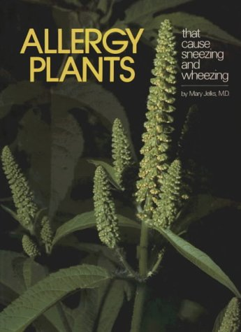 Allergy Plants: That Cause Sneezing and Wheezing: Jelks, Mary