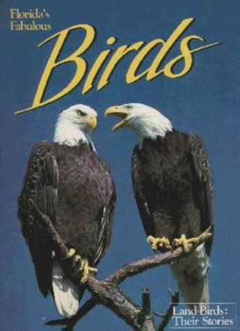 9780911977066: Florida's Fabulous Birds: Land Birds: Their Stories