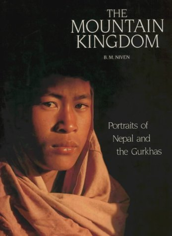 9780911977073: The Mountain Kingdom: Portraits of Nepal and the Gurkhas