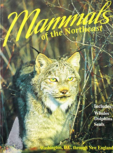Mammals of the Northeast (Northeast Nature) (0911977171) by John Whitaker; Randall R. Reeves; Tim Ohr; Winston Williams