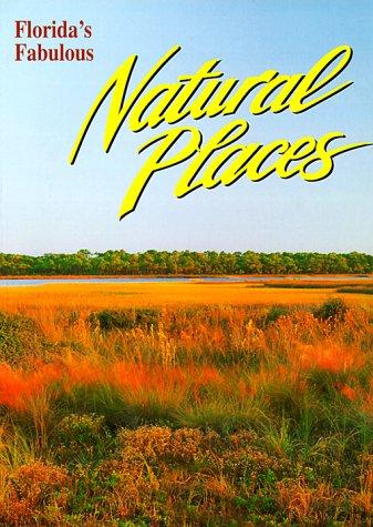 Florida's Fabulous Natural Places (Florida's Fabulous Nature): Ohr, Tim; Ohr T.