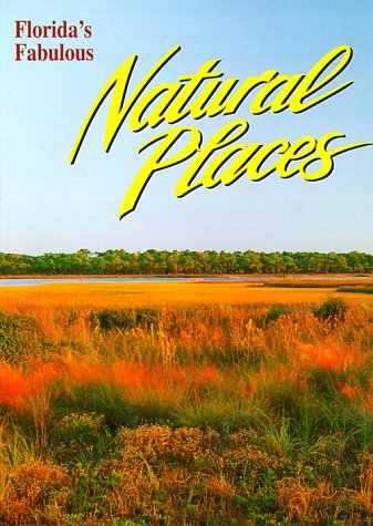 Florida's Fabulous Natural Places: Ohr, Tim/ Williams,