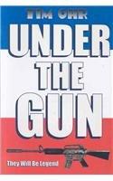 Under the Gun (9780911977530) by Tim Ohr