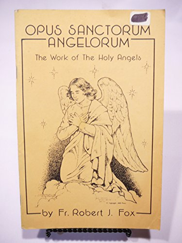 9780911988499: Opus Sanctorum Angelorum: The Work of Holy Angels