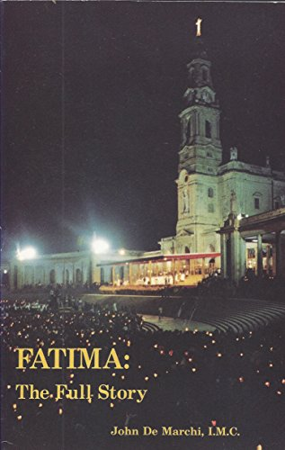 Fatima: The Full Story: Joao de Marchi,
