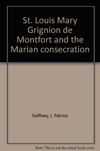 9780911988901: St. Louis Mary Grignion de Montfort and the Marian consecration