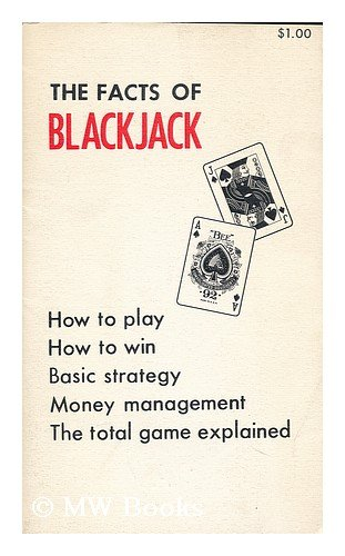 9780911996197: The facts of blackjack: An introduction to the game of blackjack as played in legal casinos throughout the world
