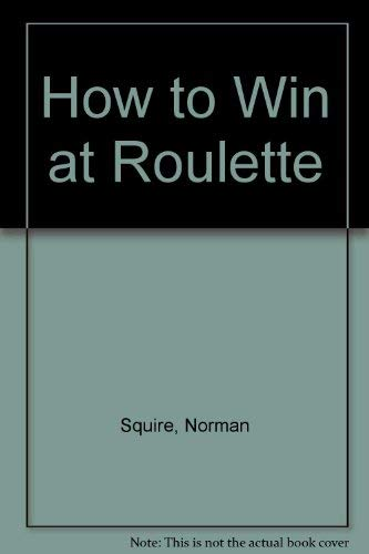 9780911996357: How to Win at Roulette