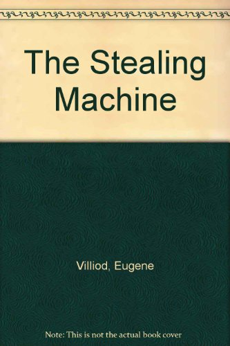 The Stealing Machine: Villiod, Eugene (translated by Russell Barnhart)