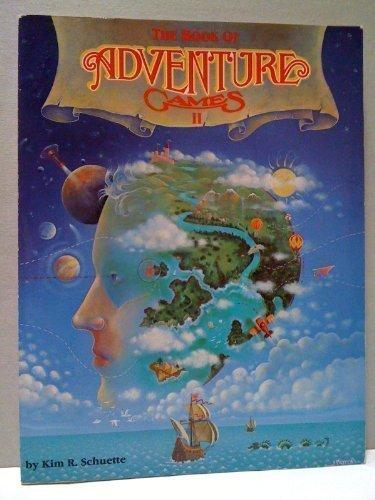 The Book of Adventure Games: Kim R. Schuette