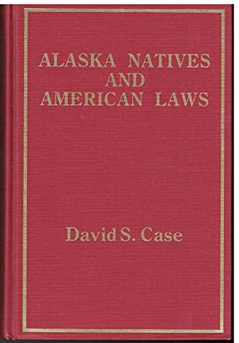 9780912006086: Alaska Natives and American Laws