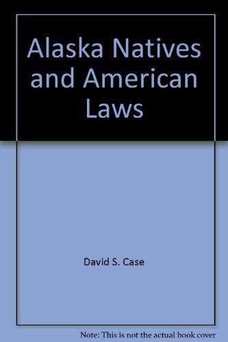 9780912006093: Alaska Natives and American Laws
