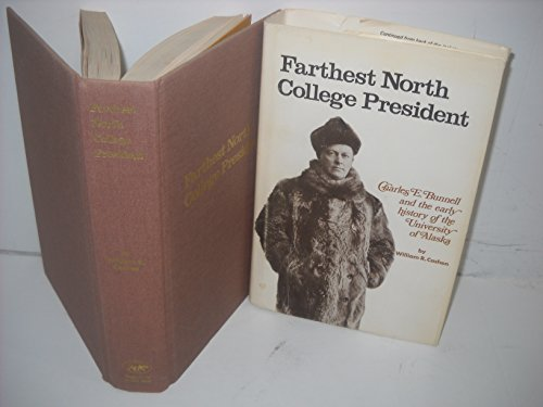 9780912006109: Farthest North College President: Charles E. Bunnell and the Early History of the University of Alaska