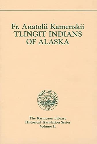 9780912006185: Tlingit Indians of Alaska. Rasmuson Vol. 2. (Rasmuson Library)