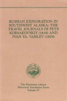 9780912006277: Russian Exploration in Southwest Alaska: The Travel Journals of Petr Korsakovskiy (1818) and Ivan Ya. Vasilev (1829)