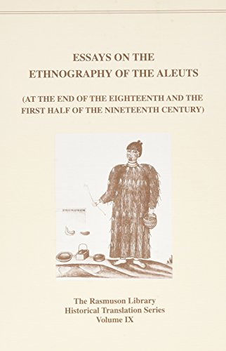 9780912006857: Essays on the Ethnography of the Aleuts: (At the End of the Eighteenth and the First Half of the Nineteenth Century)