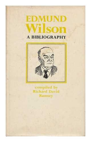 Edmund Wilson, A bibliography (Fugitive bibliographies): Richard David Ramsey