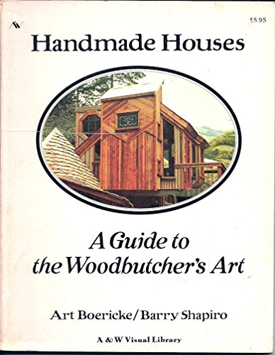 9780912020006: Handmade Houses: A Guide to the Woodbutcher's Art