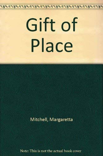 Gift of Place: Mitchell, Margaretta