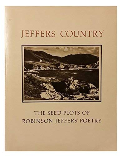 9780912020136: Jeffers country; the seed plots of Robinson Jeffers' poetry